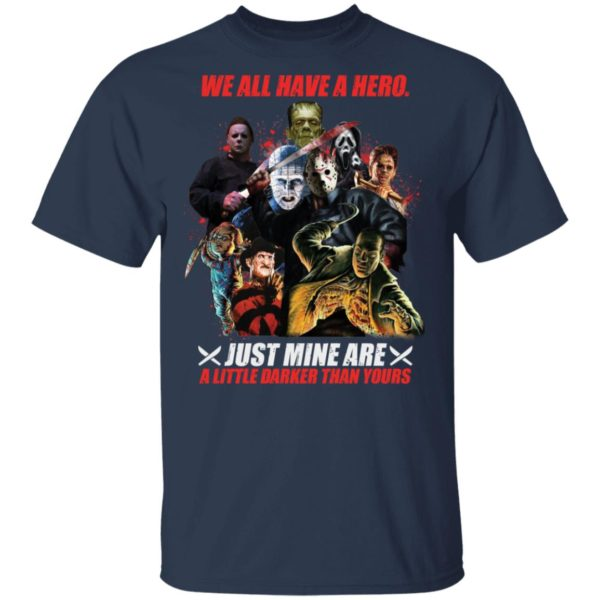 redirect 11 600x600 - We all have a hero just mine are a little darker than yours shirt