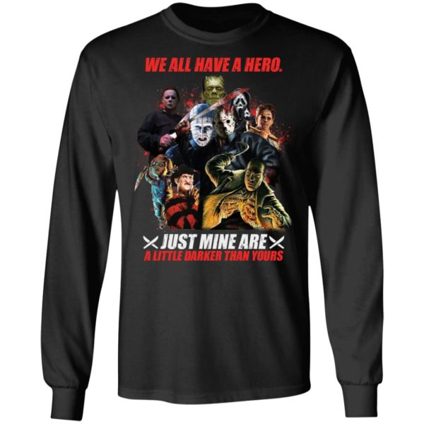 redirect 14 600x600 - We all have a hero just mine are a little darker than yours shirt