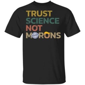 redirect 180 300x300 - Trust science not morons Trump shirt