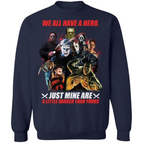 redirect 19 600x600 - We all have a hero just mine are a little darker than yours shirt