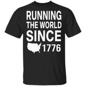 redirect 1967 300x300 - Running the world since 1776 shirt