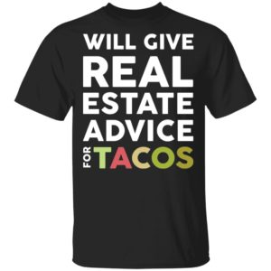 redirect 2107 300x300 - Will give real estate advice for tacos shirt
