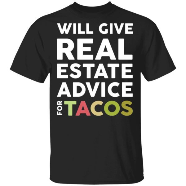 redirect 2107 600x600 - Will give real estate advice for tacos shirt