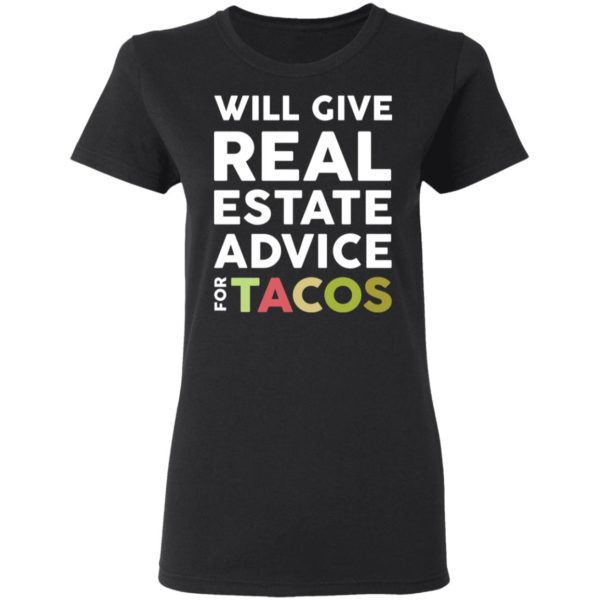 redirect 2109 600x600 - Will give real estate advice for tacos shirt