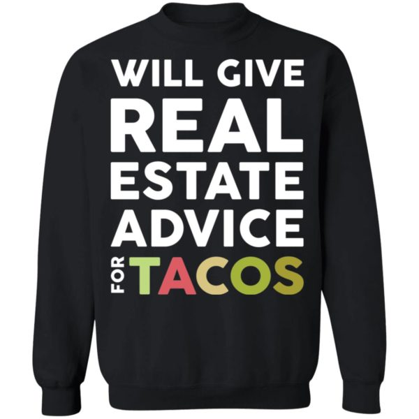 redirect 2115 600x600 - Will give real estate advice for tacos shirt