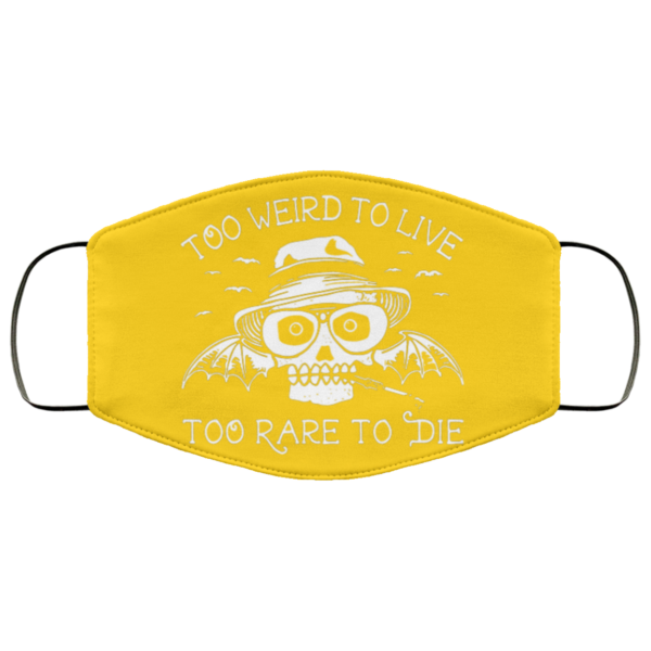 redirect 264 600x600 - Too weird to live too rare to die face mask