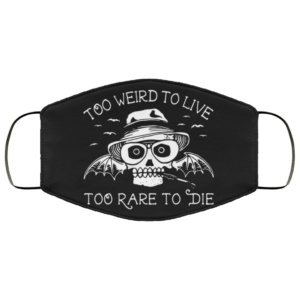 redirect 265 300x300 - Too weird to live too rare to die face mask
