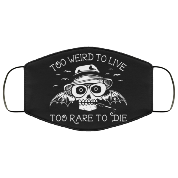 redirect 265 600x600 - Too weird to live too rare to die face mask