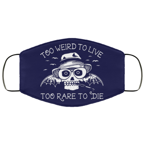 redirect 266 600x600 - Too weird to live too rare to die face mask