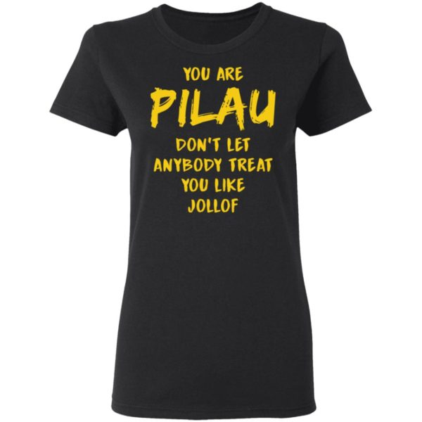 redirect 3578 600x600 - You are Pilau don't let anybody treat you like Jollof shirt
