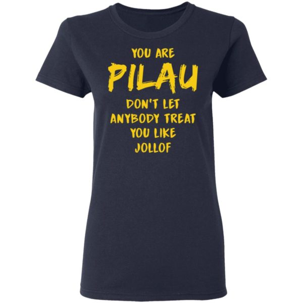 redirect 3579 600x600 - You are Pilau don't let anybody treat you like Jollof shirt