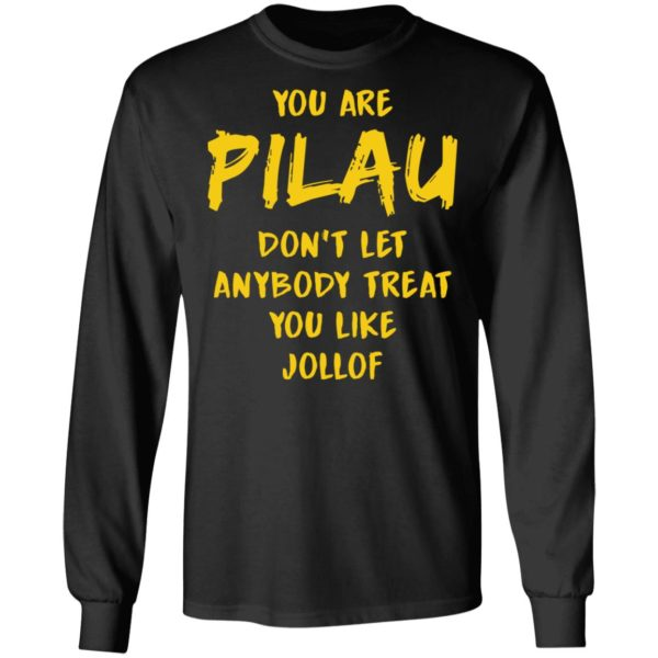 redirect 3580 600x600 - You are Pilau don't let anybody treat you like Jollof shirt