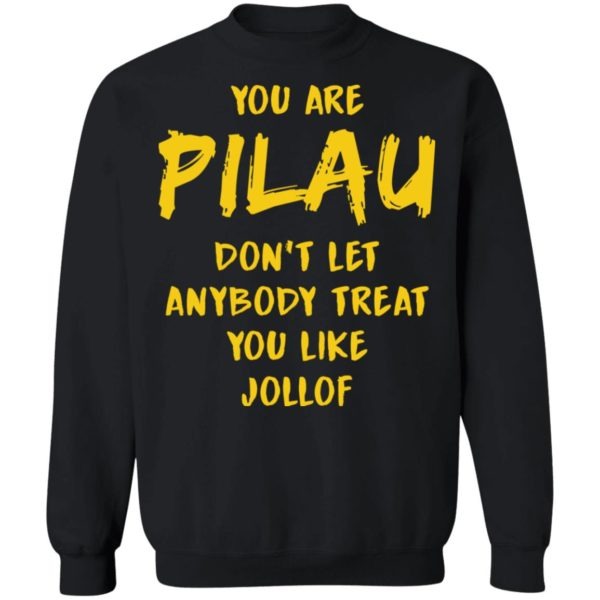 redirect 3584 600x600 - You are Pilau don't let anybody treat you like Jollof shirt