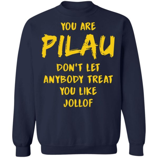 redirect 3585 600x600 - You are Pilau don't let anybody treat you like Jollof shirt
