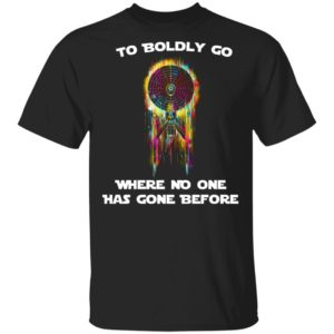 redirect 4308 300x300 - To boldly go where no one has gone before shirt