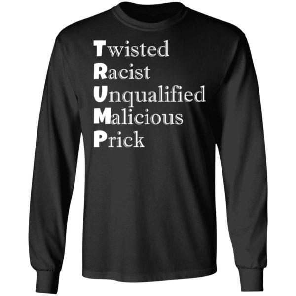 redirect 4724 600x600 - Trump Twisted Racist Unqualified Malicious Prick shirt