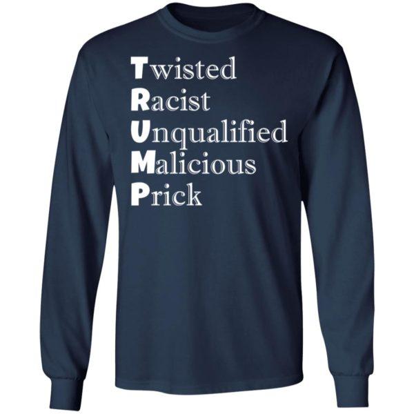 redirect 4725 600x600 - Trump Twisted Racist Unqualified Malicious Prick shirt