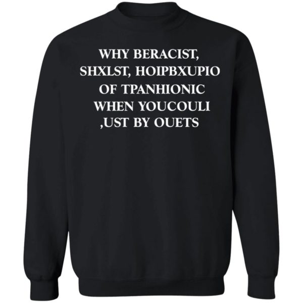 redirect 528 600x600 - Why be racist sexist homophobic or transphobic when you could just be quiet shirt