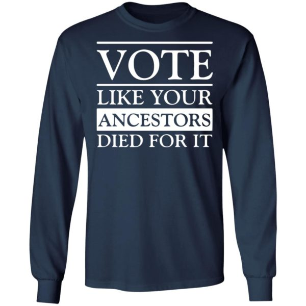 redirect 5386 600x600 - Vote like your ancestors died for it shirt