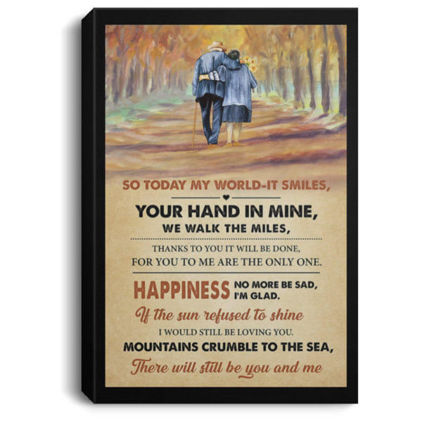 redirect 553 600x600 - So today my world it smiles your hand in mine we walk the miles poster