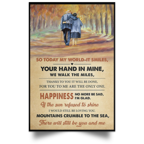 redirect 555 600x600 - So today my world it smiles your hand in mine we walk the miles poster