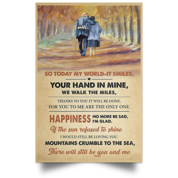 redirect 556 600x600 - So today my world it smiles your hand in mine we walk the miles poster