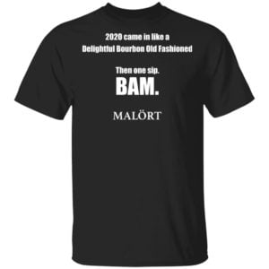 redirect 610 300x300 - 2020 came in like a delightful bourbon old fashioned then one sip Bam shirt