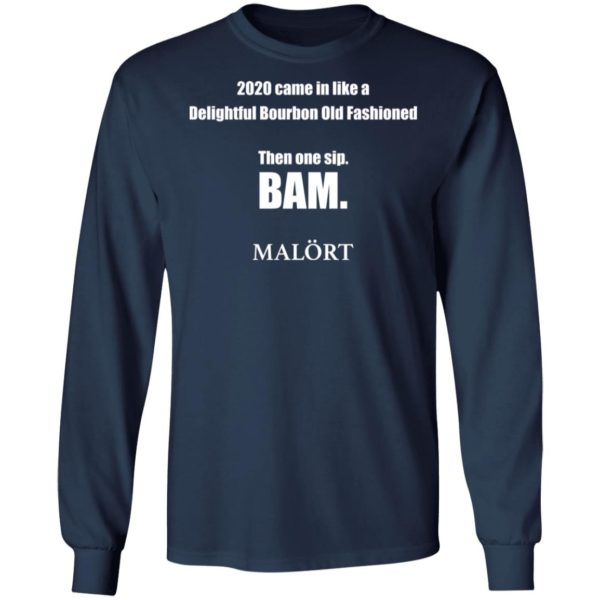 redirect 615 600x600 - 2020 came in like a delightful bourbon old fashioned then one sip Bam shirt