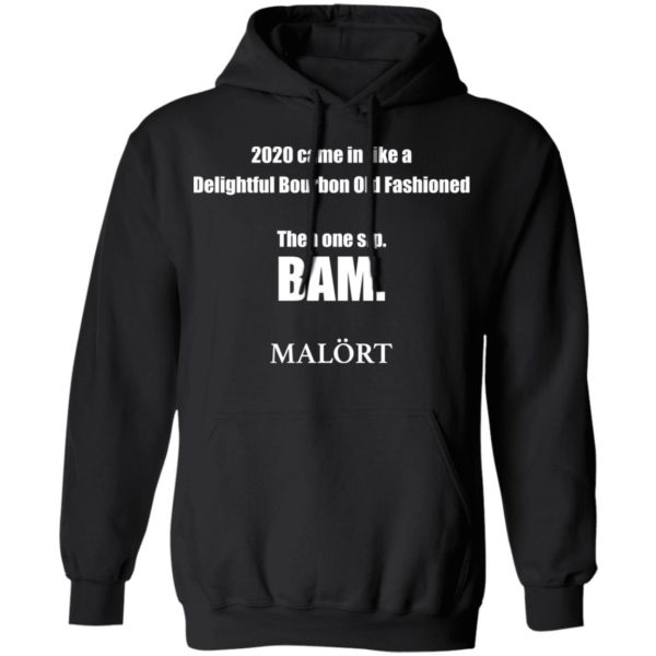 redirect 616 600x600 - 2020 came in like a delightful bourbon old fashioned then one sip Bam shirt