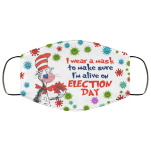 redirect 65 300x300 - Dr Seuss I wear a mask to make sure i'm alive on election day face mask