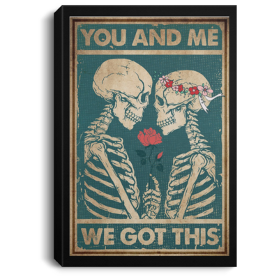 redirect 73 400x400 - Skeleton you and me we got this poster