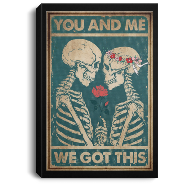 redirect 73 600x600 - Skeleton you and me we got this poster