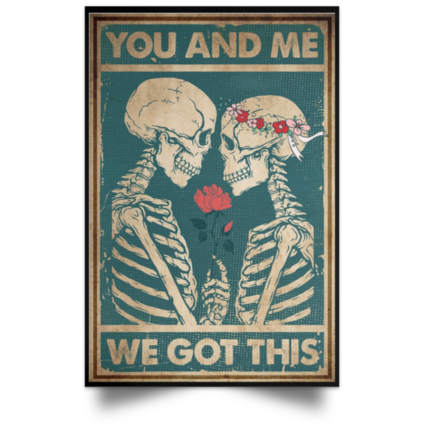 redirect 75 600x600 - Skeleton you and me we got this poster