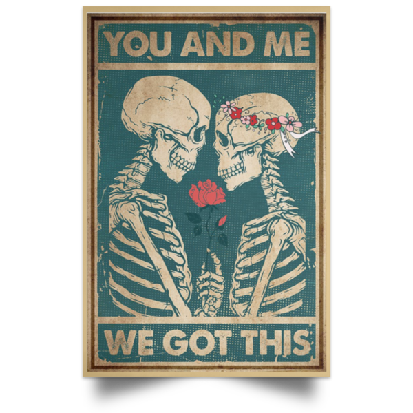 redirect 76 600x600 - Skeleton you and me we got this poster