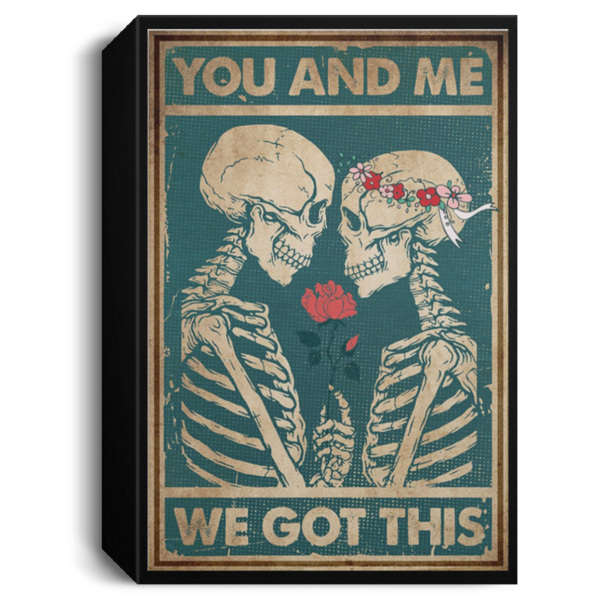 redirect 77 600x600 - Skeleton you and me we got this poster