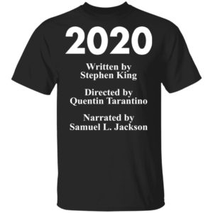 redirect 80 300x300 - 2020 written by Stephen King directed by Quentin Tarantino shirt
