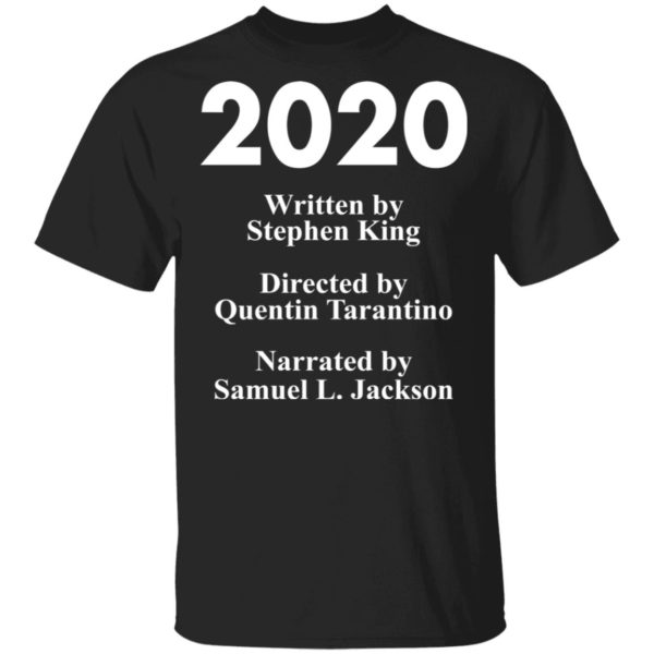 redirect 80 600x600 - 2020 written by Stephen King directed by Quentin Tarantino shirt