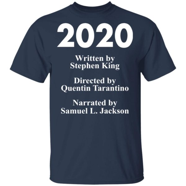 redirect 81 600x600 - 2020 written by Stephen King directed by Quentin Tarantino shirt
