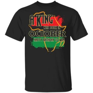 redirect 1020 300x300 - A King was born in October happy birthday to me shirt
