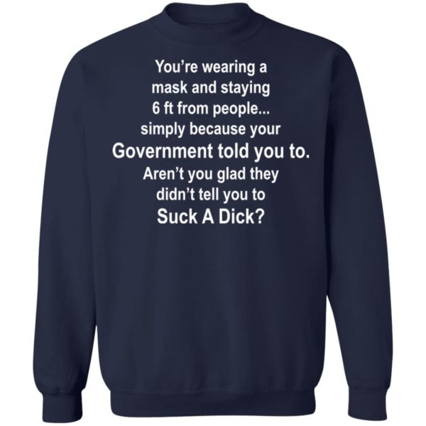redirect 1069 600x600 - You're wearing a mask and staying 6 ft from people simply because your government shirt