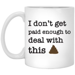 redirect 119 300x300 - I don't get paid enough to deal with this mug