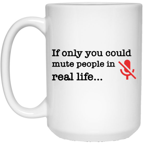 redirect 122 600x600 - If only you could mute people in real life mug
