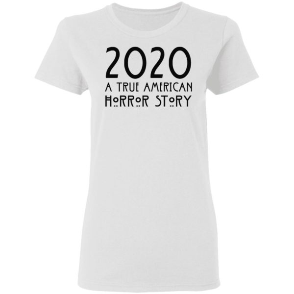 redirect 152 600x600 - 2020 a true American horror story shirt