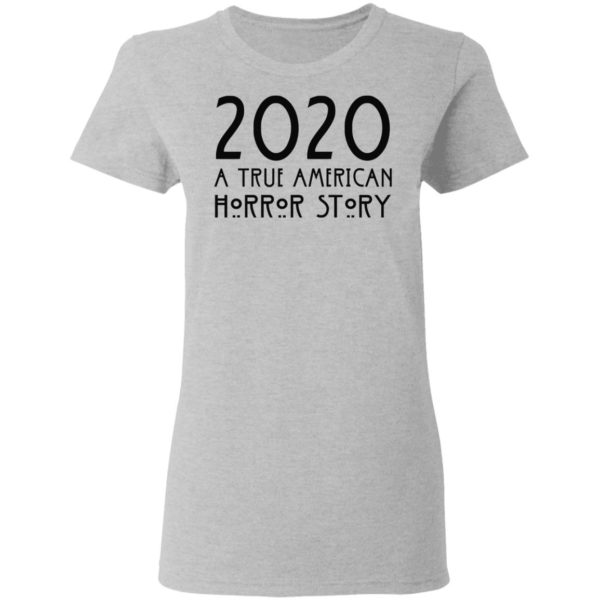 redirect 153 600x600 - 2020 a true American horror story shirt