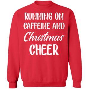 redirect 1740 300x300 - Running on caffeine and Christmas Cheer sweatshirt