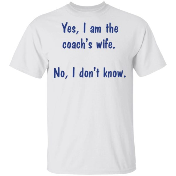 redirect 1969 600x600 - Yes I am the coach's wife no I don't know shirt