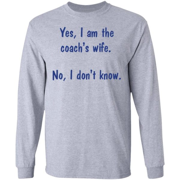 redirect 1973 600x600 - Yes I am the coach's wife no I don't know shirt