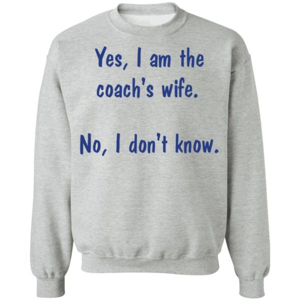 redirect 1977 600x600 - Yes I am the coach's wife no I don't know shirt