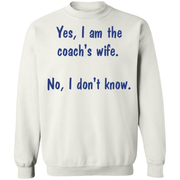 redirect 1978 600x600 - Yes I am the coach's wife no I don't know shirt