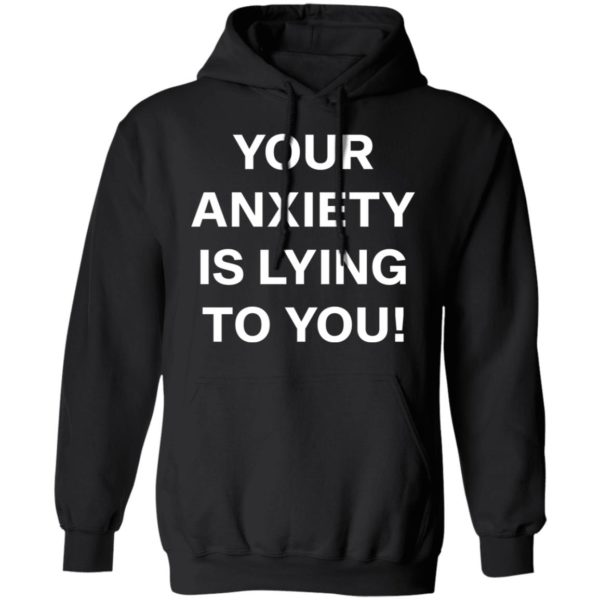 redirect 2640 600x600 - Your anxiety is lying to you shirt